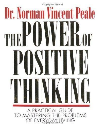 The Power of Positive Thinking: A Practical Guide to Mastering the Problems of Everyday Living als Buch