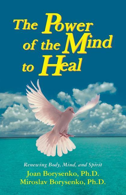 Power of the Mind to Heal: Renewing Body, Mind and Spirit als Taschenbuch