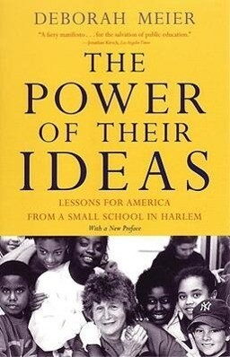 The Power of Their Ideas: Lessons for America from a Small School in Harlem als Taschenbuch