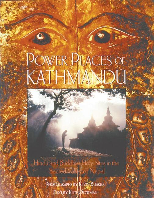 Power Places of Kathmandu: Hindu and Buddhist Holy Sites in the Sacred Valley of Nepal als Buch