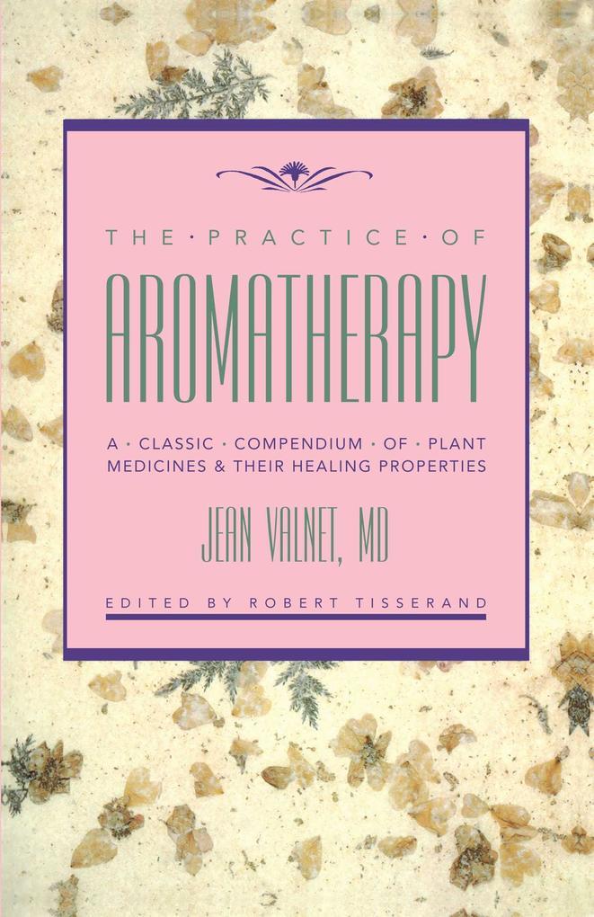 Practice of Aromatherapy als Taschenbuch