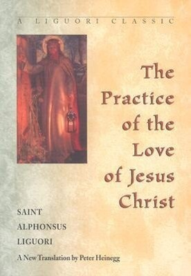 Practice of the Love of Jesus Christ als Taschenbuch