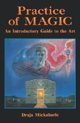 Practice of Magic: An Introductory Guide to the Art als Taschenbuch