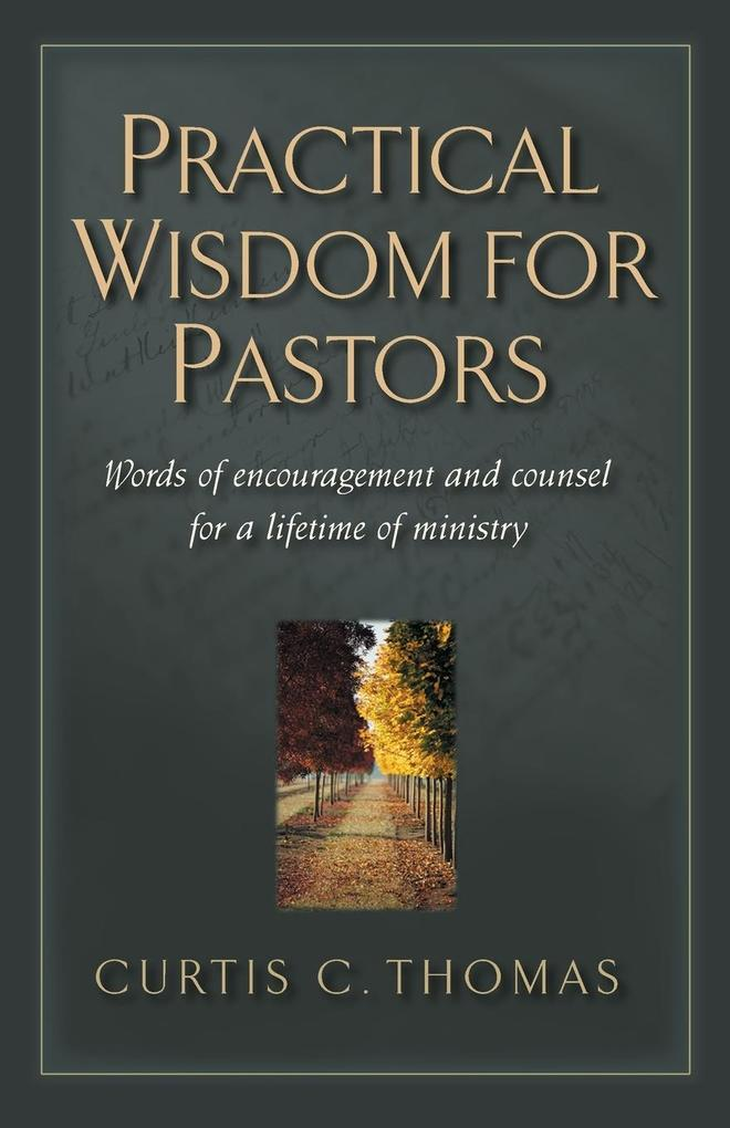 Practical Wisdom for Pastors: Words of Encouragement and Counsel for a Lifetime of Ministry als Taschenbuch