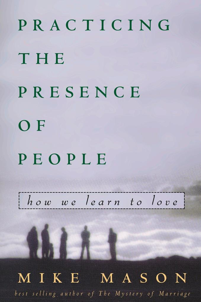 Practicing the Presence of People: How We Learn to Love als Taschenbuch