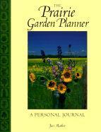 The Prairie Garden Planner: A Personal Journal als Taschenbuch