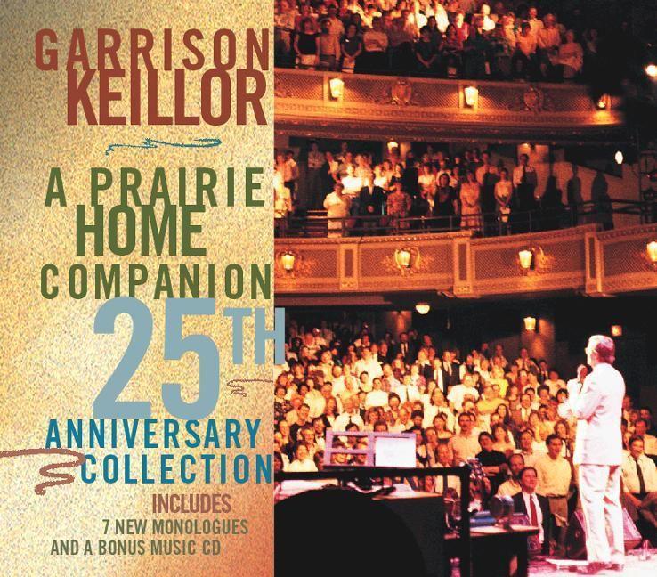 A Prairie Home Companion 25th Anniversary Collection als Hörbuch