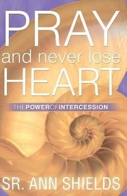 Pray and Never Lose Heart: The Power of Intercession als Taschenbuch