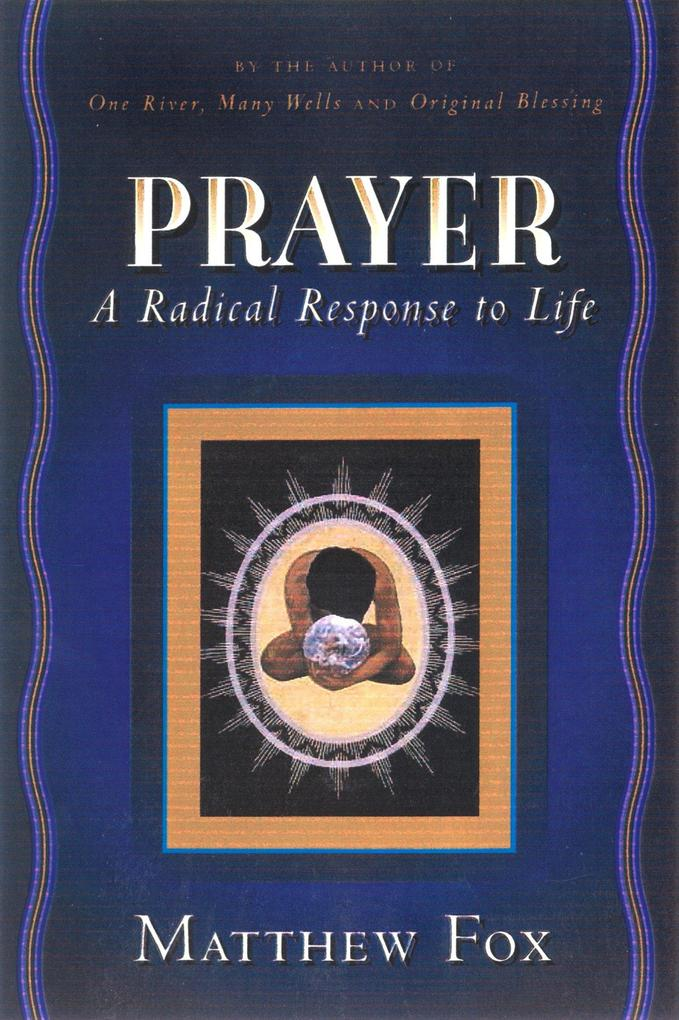Prayer: A Radical Response to Life als Taschenbuch