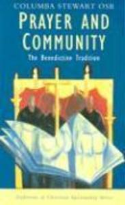 Prayer and Community: The Benedictine Tradition als Taschenbuch