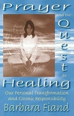 Prayer and the Quest for Healing: Our Personal Transformation and Cosmic Responsibility als Taschenbuch