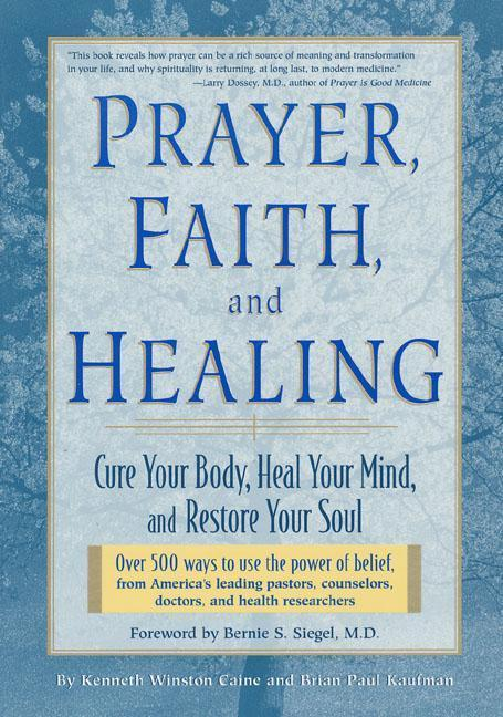 Prayer, Faith, and Healing: Cure Your Body, Heal Your Mind, and Restore Your Soul als Taschenbuch