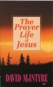The Prayer Life of Jesus als Taschenbuch