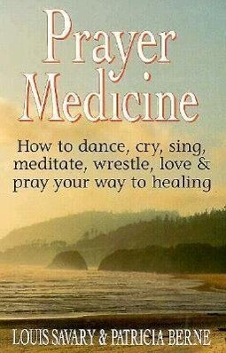 Prayer Medicine als Taschenbuch