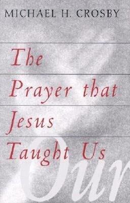 The Prayer That Jesus Taught Us als Taschenbuch