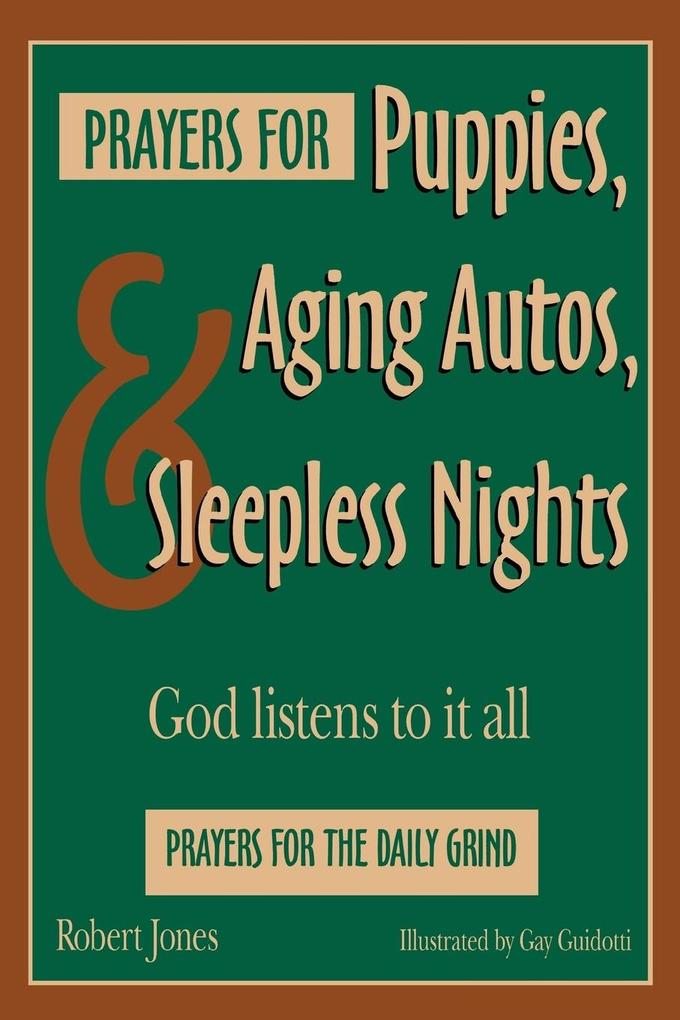 Prayers for Puppies, Aging Autos, and Sleepless Nights als Taschenbuch