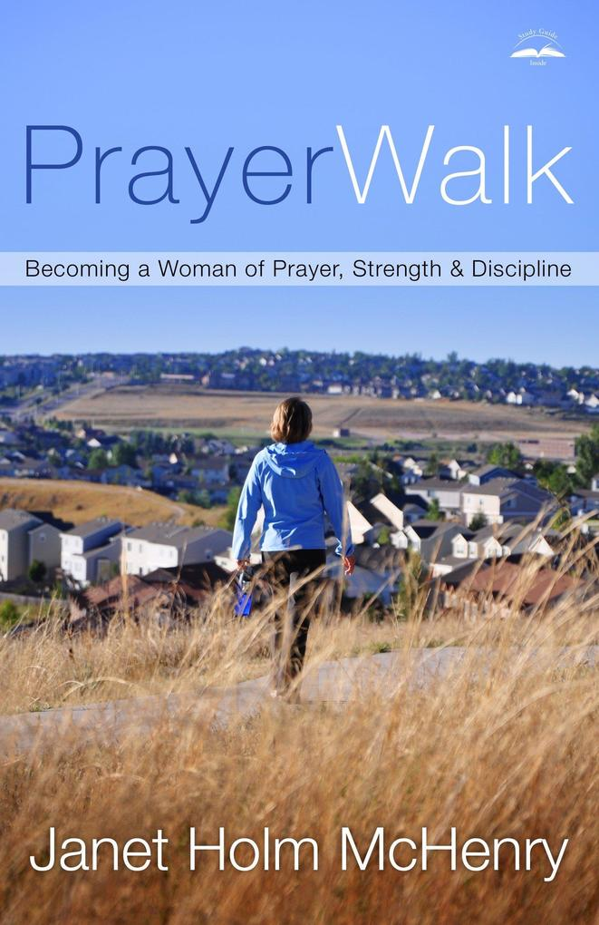 Prayerwalk: Becoming a Woman of Prayer, Strength, and Discipline als Taschenbuch