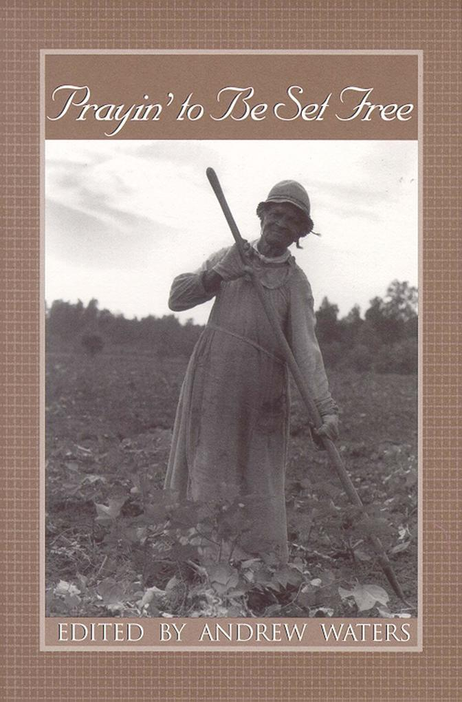Prayin' to Be Set Free: Personal Accounts of Slavery in Mississippi als Taschenbuch
