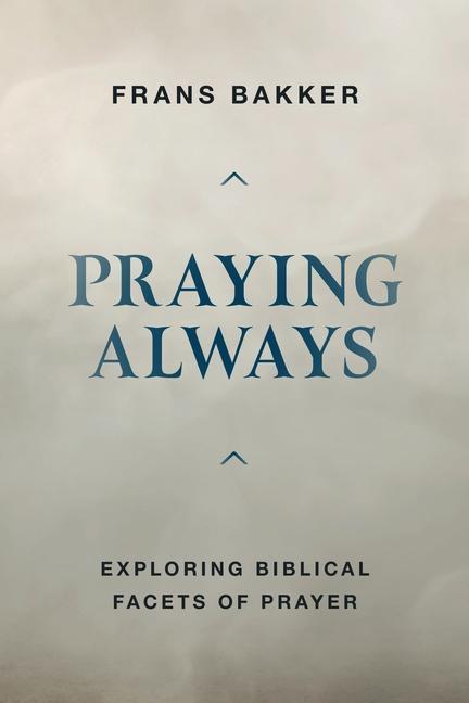 Praying Always: als Taschenbuch