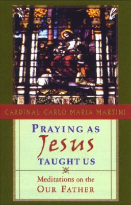 Praying as Jesus Taught Us: Meditations on the Our Father als Taschenbuch