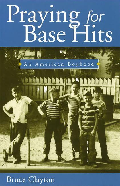 Praying for Base Hits Praying for Base Hits Praying for Base Hits: An American Boyhood an American Boyhood an American Boyhood als Taschenbuch
