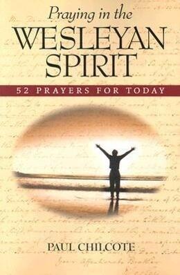 Praying in the Wesleyan Spirit: 52 Prayers for Today als Taschenbuch