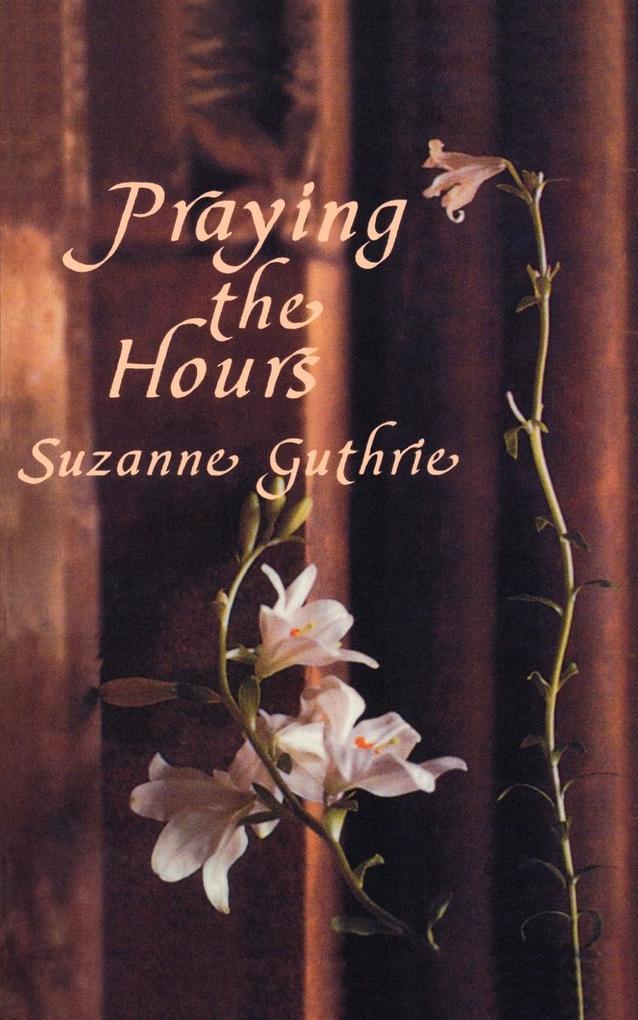 Praying the Hours als Taschenbuch