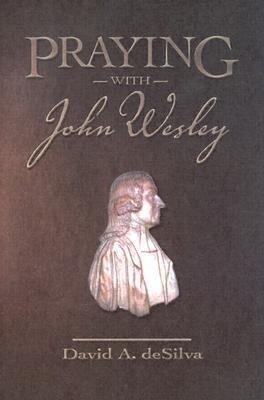 Praying with John Wesley als Taschenbuch
