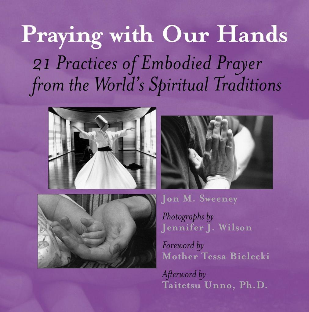 Praying with Our Hands: Twenty-One Practices of Embodied Prayer from the World's Spiritual Traditions als Taschenbuch