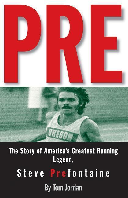 Pre: The Story of America's Greatest Running Legend, Steve Prefontaine als Taschenbuch