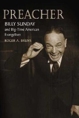 Preacher: Billy Sunday and Big-Time American Evangelism als Taschenbuch