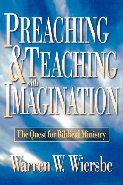 Preaching and Teaching with Imagination: The Quest for Biblical Ministry als Taschenbuch