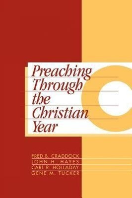 Preaching Through the Christian Year: Year C: A Comprehensive Commentary on the Lectionary als Taschenbuch