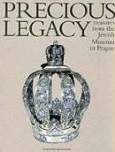 Precious Legacy: Treasures from the Jewish Museum in Prague als Taschenbuch