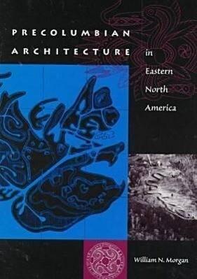 Precolumbian Architecture in Eastern North America als Taschenbuch