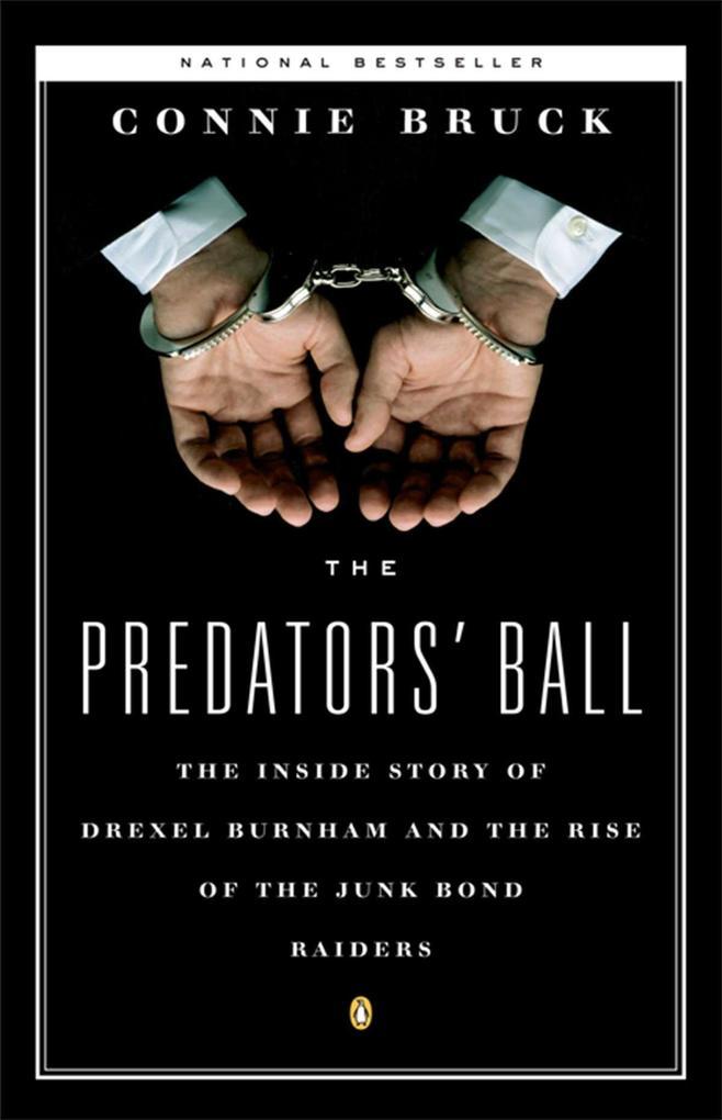 The Predators' Ball: The Inside Story of Drexel Burnham and the Rise of the Junkbond Raiders als Taschenbuch