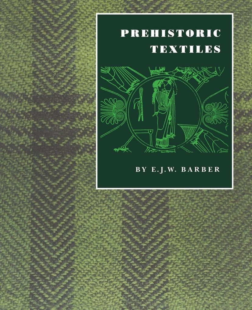 Prehistoric Textiles als Taschenbuch
