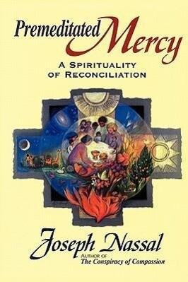 Premeditated Mercy: A Spirituality of Reconciliation als Taschenbuch