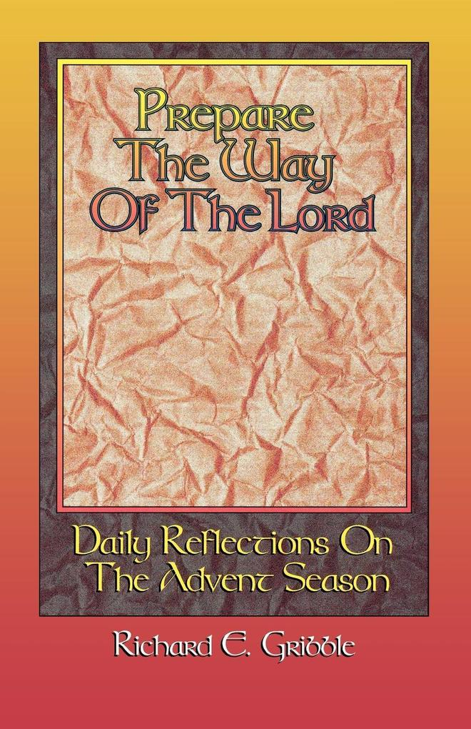 Prepare the Way of the Lord: Daily Reflections on the Advent Season als Taschenbuch