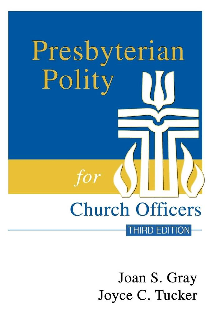 Presbyterian Polity for Church Officers, Third Edition als Taschenbuch