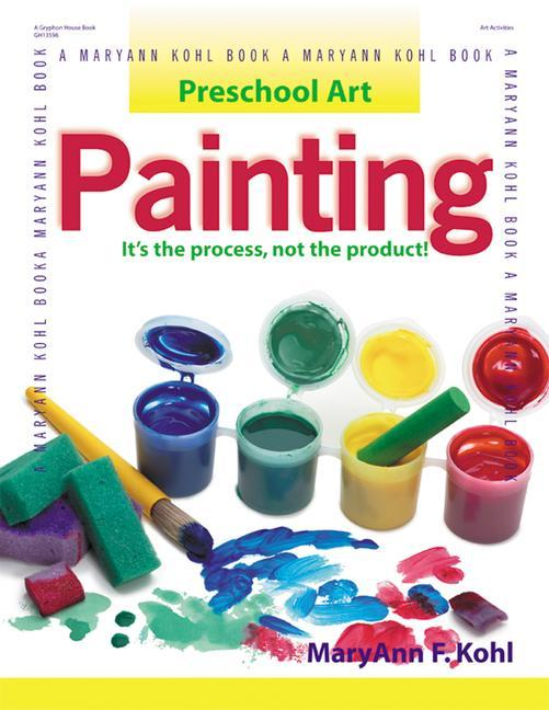 Painting: It's the Process, Not the Product! als Taschenbuch
