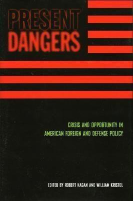 Present Dangers: Crisis and Opportunity in America's Foreign and Defense Policy als Buch