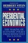 Presidential Economics, 3rd Edition: The Making of Economic Policy from Roosevelt to Clinton