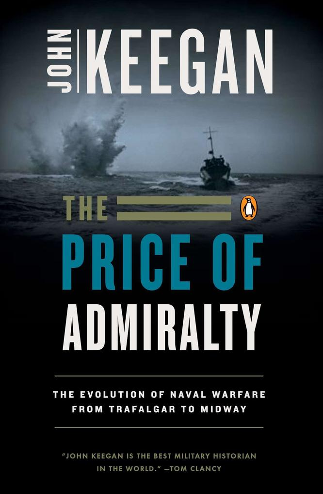 The Price of Admiralty: The Evolution of Naval Warfare als Taschenbuch