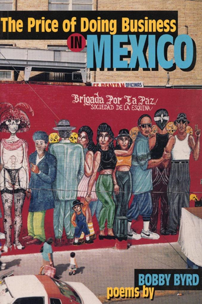 The Price of Doing Business in Mexico: And Other Poems als Taschenbuch