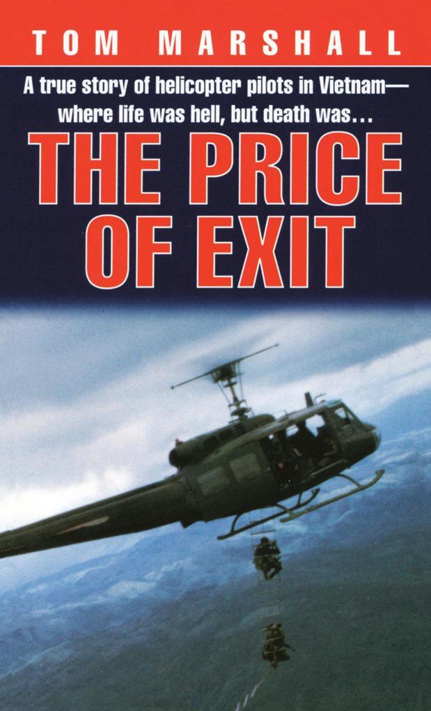 Price of Exit: A True Story of Helicopter Pilots in Vietnam als Taschenbuch