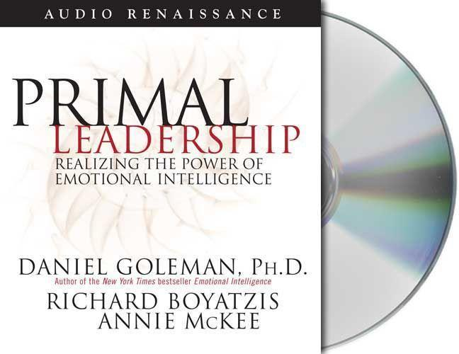 Primal Leadership: Realizing the Power of Emotional Intelligence als Hörbuch