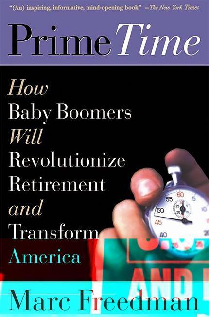 Prime Time: How Baby Boomers Will Revolutionize Retirement and Transform America als Taschenbuch