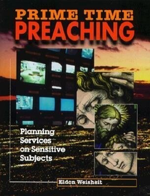 Prime Time Preaching: Planning Services on Sensitive Subjects als Taschenbuch