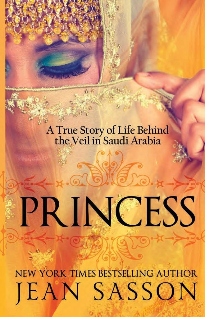 Princess: A True Story of Life Behind the Veil in Saudi Arab als Taschenbuch
